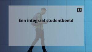 Een integraal studentbeeld d.m.v. veilige integratie