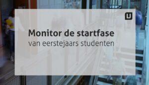 Monitor de startfase van eerstejaars studenten.