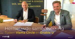 Visma Circle en Enable U hebben hun strategische partnerovereenkomst hernieuwd en verder uitgebreid