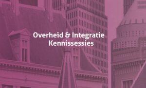 Terugblik Overheid & Integratie Kennissessies 2020