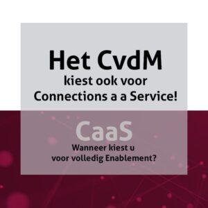 Het CvdM kiest voor Connections as a Service