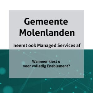Ook Gemeente Molenlanden breidt uit met Managed Services