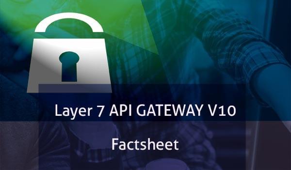 API GATEWAY LAYER 7 V10